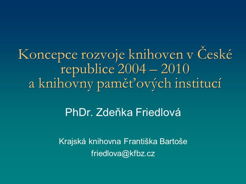 Koncepce rozvoje knihoven v České republice 2004 – 2010 a knihovny paměťových institucí PhDr.