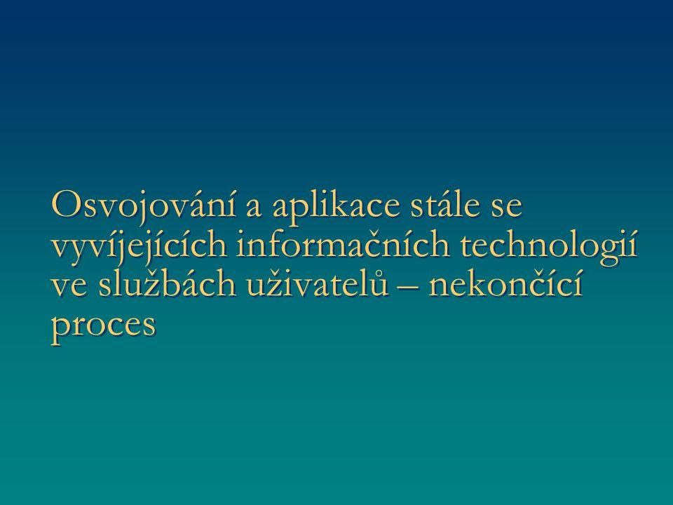 Osvojování a aplikace stále se vyvíjejících informačních technologií ve službách uživatelů – nekončící proces