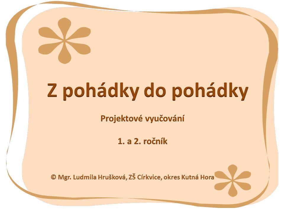 Základní škola Církvice, okres Kutná Hora VY_32_INOVACE_CJ.1.2.LH49 Metodická poznámka: Projekt vyjde cca na 3 – 4 vyučovací hodiny. Děti přišly v mas