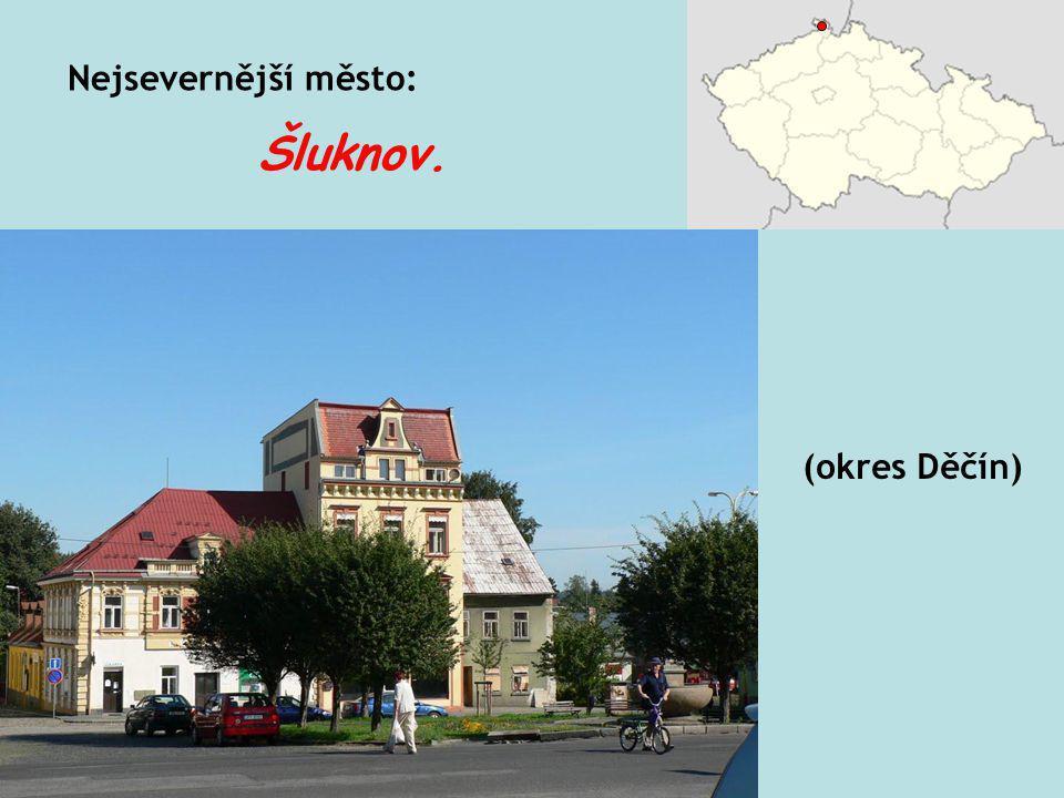 Nejsevernější obec: (okres Děčín) Lobendava, 4328 km od severního pólu.