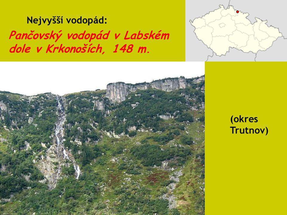 Pančovský vodopád v Labském dole v Krkonoších, 148 m. Nejvyšší vodopád: (okres Trutnov)
