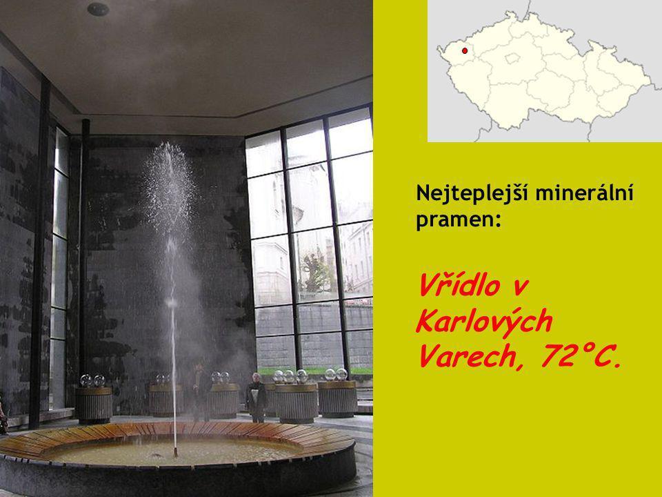 Vřídlo v Karlových Varech, 72°C. Nejteplejší minerální pramen: