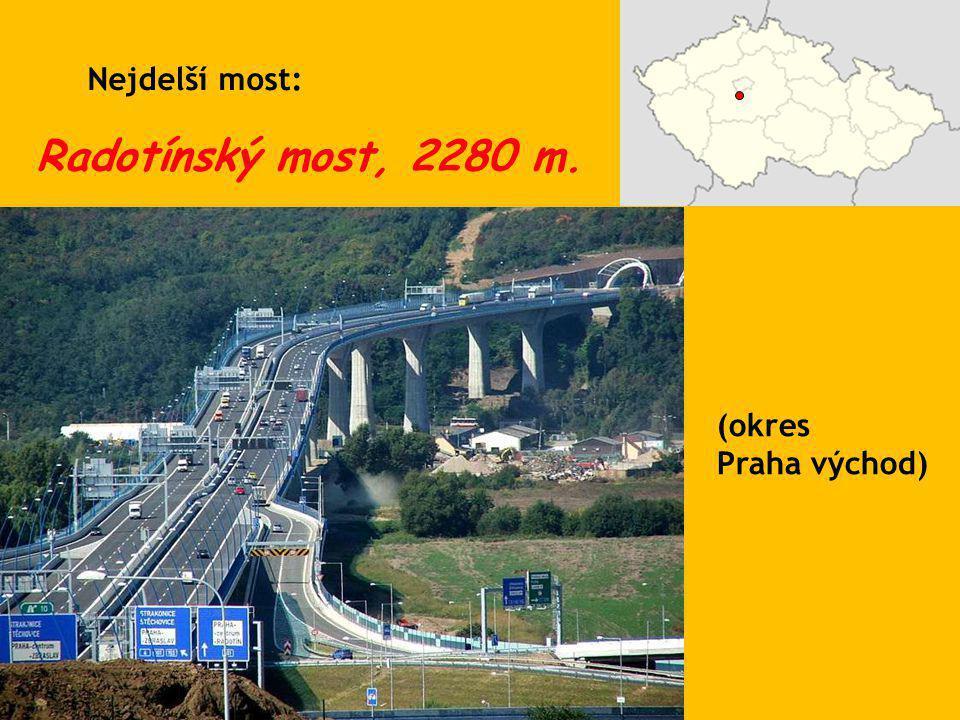 Radotínský most, 2280 m. (okres Praha východ) Nejdelší most: