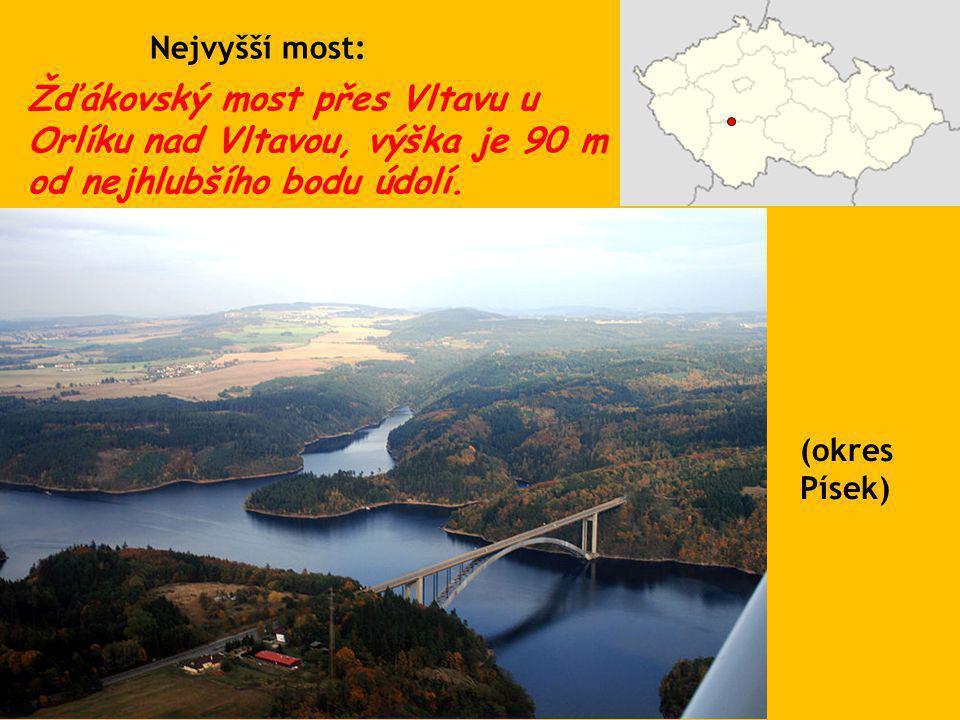 Žďákovský most přes Vltavu u Orlíku nad Vltavou, výška je 90 m od nejhlubšího bodu údolí. (okres Písek) Nejvyšší most: