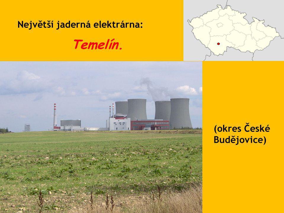 Temelín. Největší jaderná elektrárna: (okres České Budějovice)