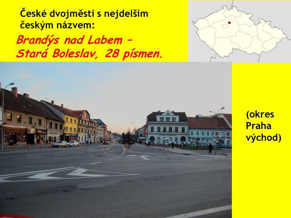 České dvojměstí s nejdelším českým názvem: Brandýs nad Labem – Stará Boleslav, 28 písmen. (okres Praha východ)