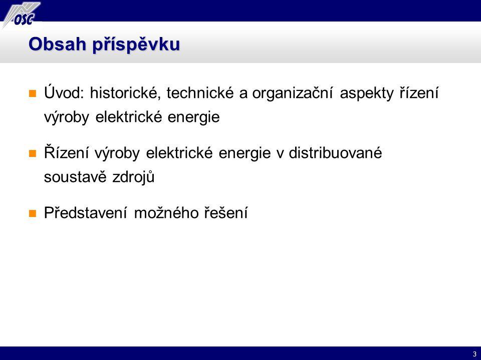 3 Obsah příspěvku Úvod: historické, technické a organizační aspekty řízení výroby elektrické energie Řízení výroby elektrické energie v distribuované