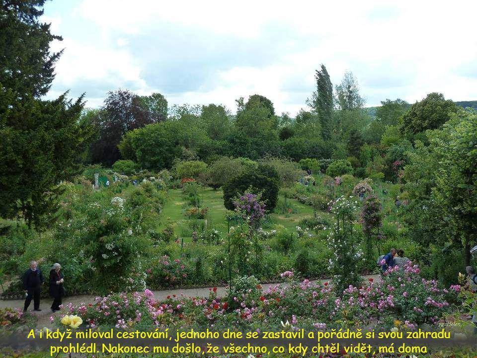 Monet v ní na různých místech maloval až na osmi plátnech současně, jen aby zachytil i tu sebemenší prchlivou hříčku světla