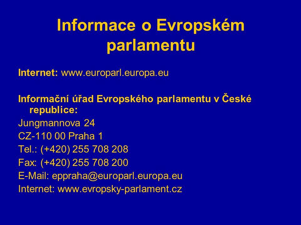 Informace o Evropském parlamentu Internet: www.europarl.europa.eu Informační úřad Evropského parlamentu v České republice: Jungmannova 24 CZ-110 00 Praha 1 Tel.: (+420) 255 708 208 Fax: (+420) 255 708 200 E-Mail: eppraha@europarl.europa.eu Internet: www.evropsky-parlament.cz