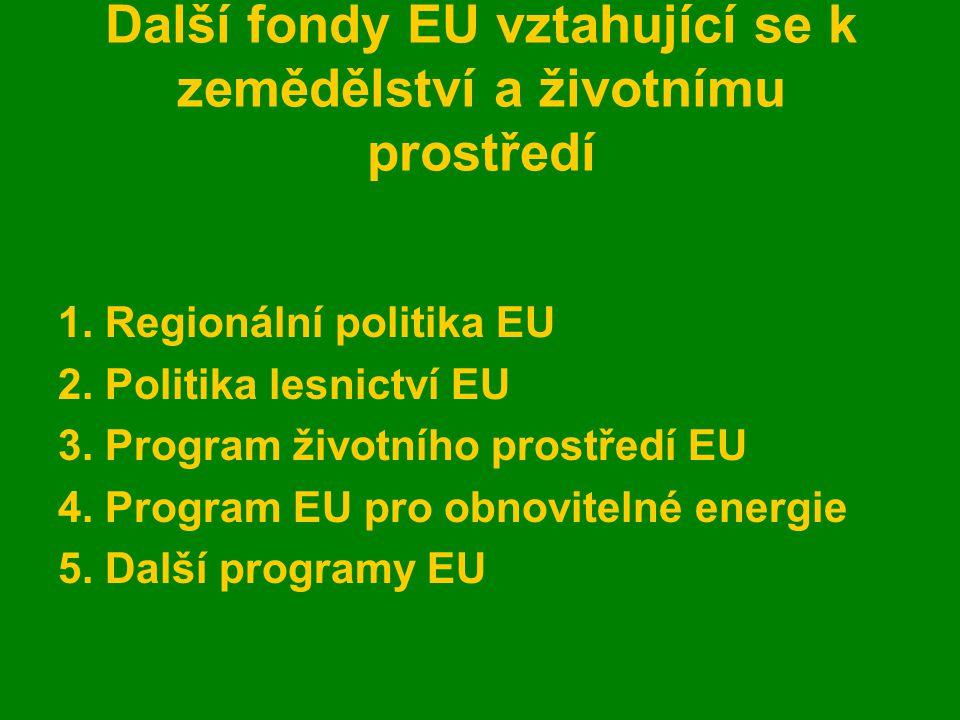 Další fondy EU vztahující se k zemědělství a životnímu prostředí 1.