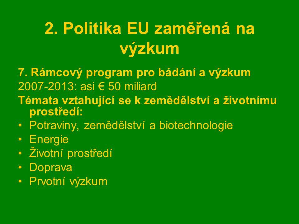 2. Politika EU zaměřená na výzkum 7.