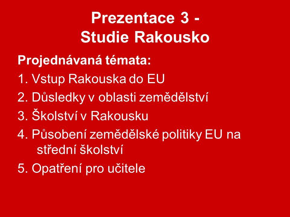 Prezentace 3 - Studie Rakousko Projednávaná témata: 1.