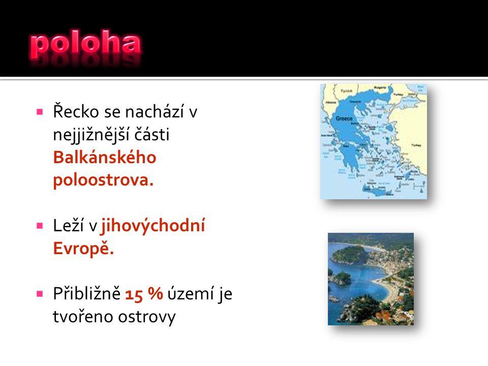  Řecko se nachází v nejjižnější části Balkánského poloostrova.