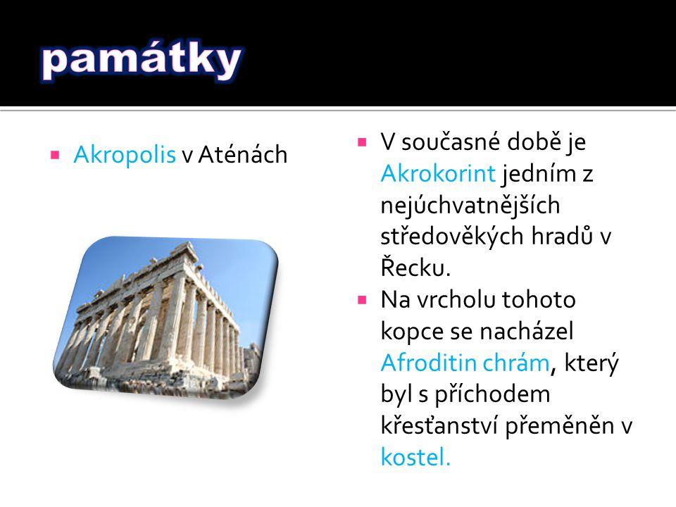 AAkropolis v Aténách VV současné době je Akrokorint jedním z nejúchvatnějších středověkých hradů v Řecku.