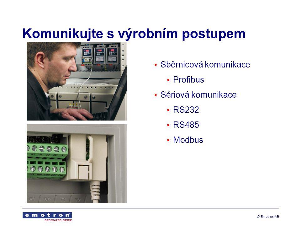 © Emotron AB Komunikujte s výrobním postupem Sběrnicová komunikace Profibus Sériová komunikace RS232 RS485 Modbus