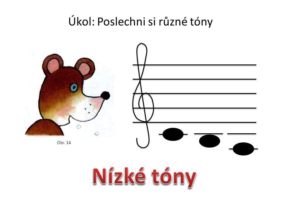 Úkol: Poslechni si různé tóny Obr. 13