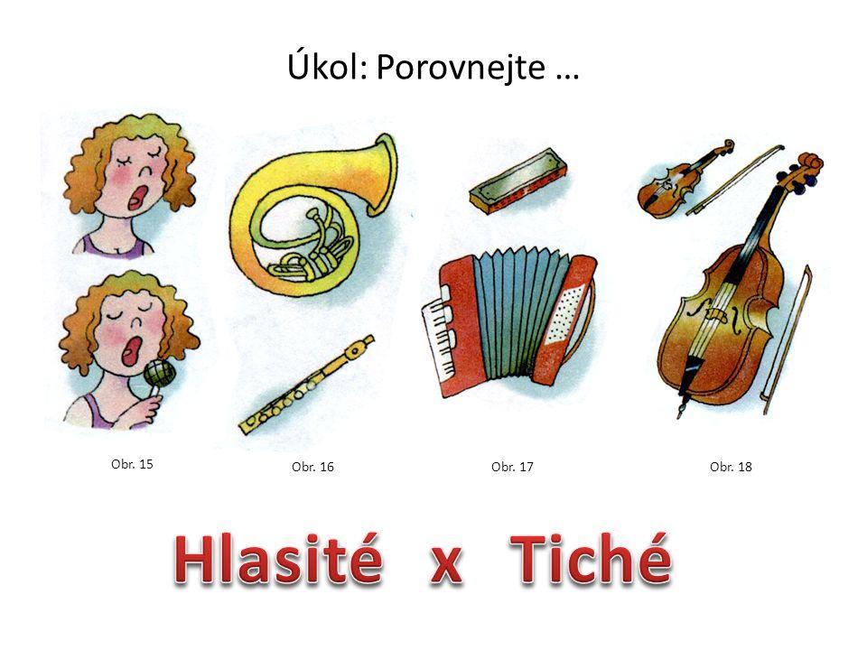 Úkol: Poslechni si různé tóny Obr. 14