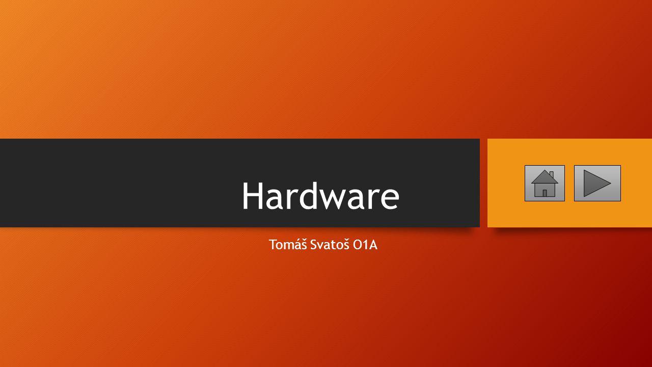 Hardware Tomáš Svatoš O1A