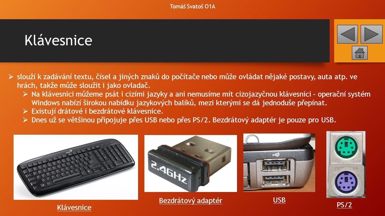 Klávesnice  slouží k zadávání textu, čísel a jiných znaků do počítače nebo může ovládat nějaké postavy, auta atp. ve hrách, takže může sloužit i jako