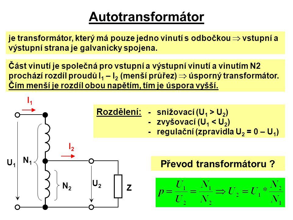 Autotransformátor je transformátor, který má pouze jedno vinutí s odbočkou  vstupní a výstupní strana je galvanicky spojena. Rozdělení: -snižovací (U