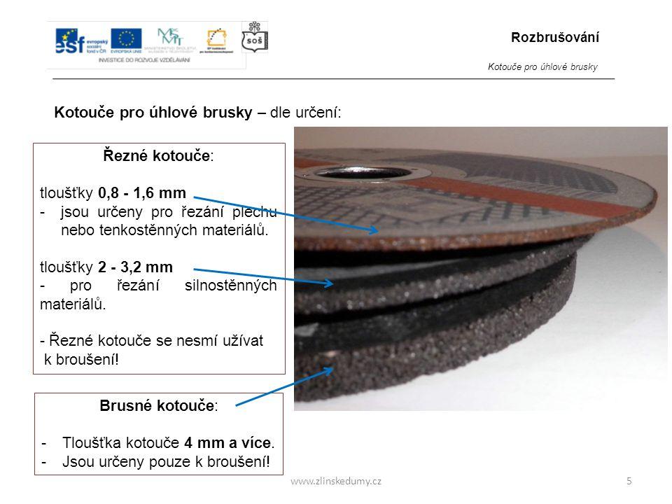 www.zlinskedumy.cz Kotouče pro úhlové brusky – dle určení: 5 Řezné kotouče: tloušťky 0,8 - 1,6 mm -jsou určeny pro řezání plechu nebo tenkostěnných ma