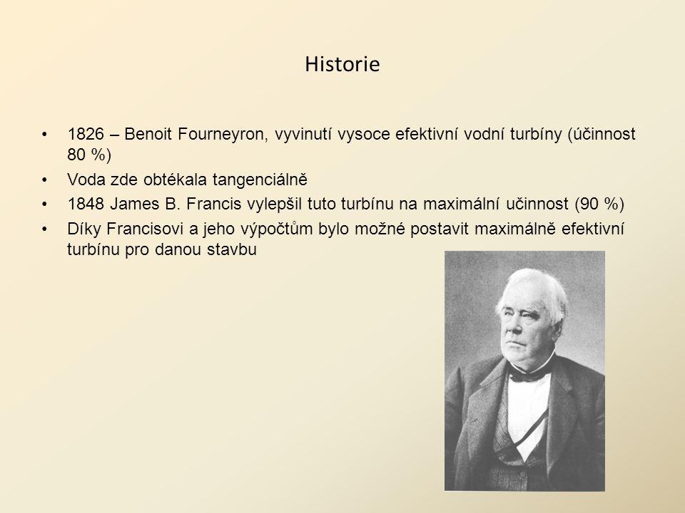 Historie 1826 – Benoit Fourneyron, vyvinutí vysoce efektivní vodní turbíny (účinnost 80 %) Voda zde obtékala tangenciálně 1848 James B.