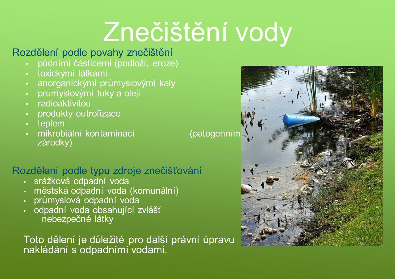 Rozdělení podle povahy znečištění půdními částicemi (podloží, eroze) toxickými látkami anorganickými průmyslovými kaly průmyslovými tuky a oleji radio