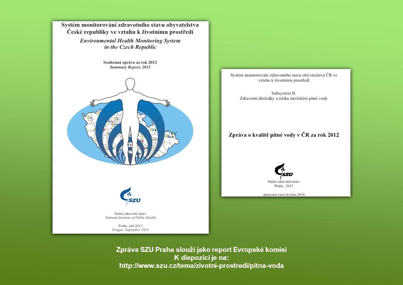 Zpráva SZU Praha slouží jako report Evropské komisi K dispozici je na: http://www.szu.cz/tema/zivotni-prostredi/pitna-voda