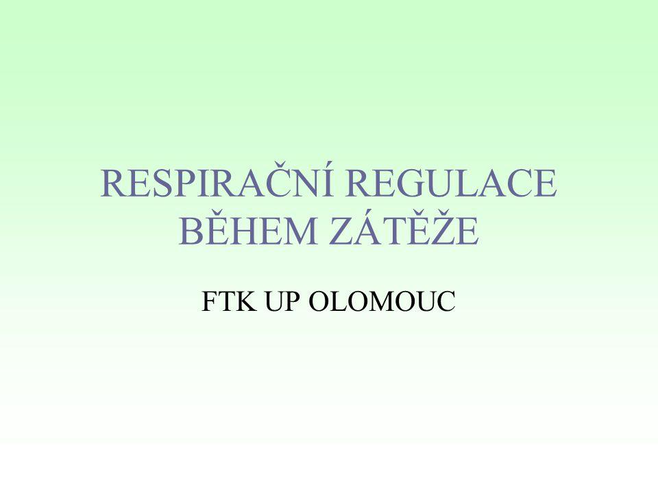 RESPIRAČNÍ REGULACE BĚHEM ZÁTĚŽE FTK UP OLOMOUC