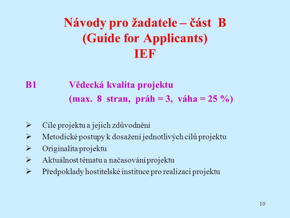 10 Návody pro žadatele – část B (Guide for Applicants) IEF B1Vědecká kvalita projektu (max. 8 stran, práh = 3, váha = 25 %)  Cíle projektu a jejich z