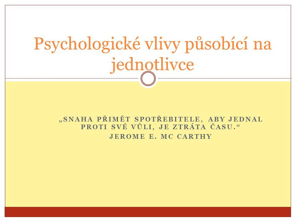 Složky lidské psychiky Vědomá Podvědomá  ovlivňuje vědomou psychiku  instinkty, naučené reakce STEREOTYPY!!.