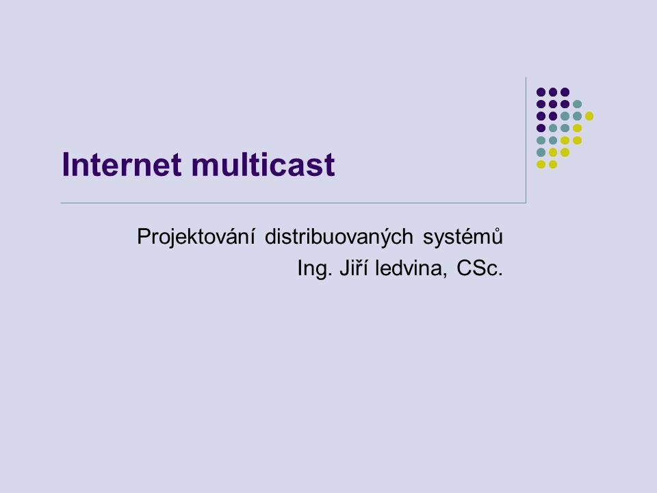 PIM – Protocol Independent Multicast Existuje ve dvou verzích, lišících se formátem rámců PIM-DM v1 – používá IGMP rámce (nemá RFC) PIM-DM v2 – vlastní rámce (IP protokol 103) (RFC 3973) Mohou koexistovat na tomtéž směrovači nebo tomtéž rozhraní PIM-SM (RFC 2362, RFC 4601) Zavádí RP (Randevous Points) Více RP – zvýšení odolnosti proti chybám Provádí se RP-to-group mapping Host požaduje připojení ke skupině prostřednictvím multicast směrovače podsítě Multicast směrovač podsítě hledá RP Řízeno BSR (Broadcast Router), PIM bootstrap protocol