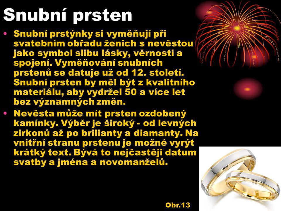 Snubní prsten Snubní prstýnky si vyměňují při svatebním obřadu ženich s nevěstou jako symbol slibu lásky, věrnosti a spojení. Vyměňování snubních prst