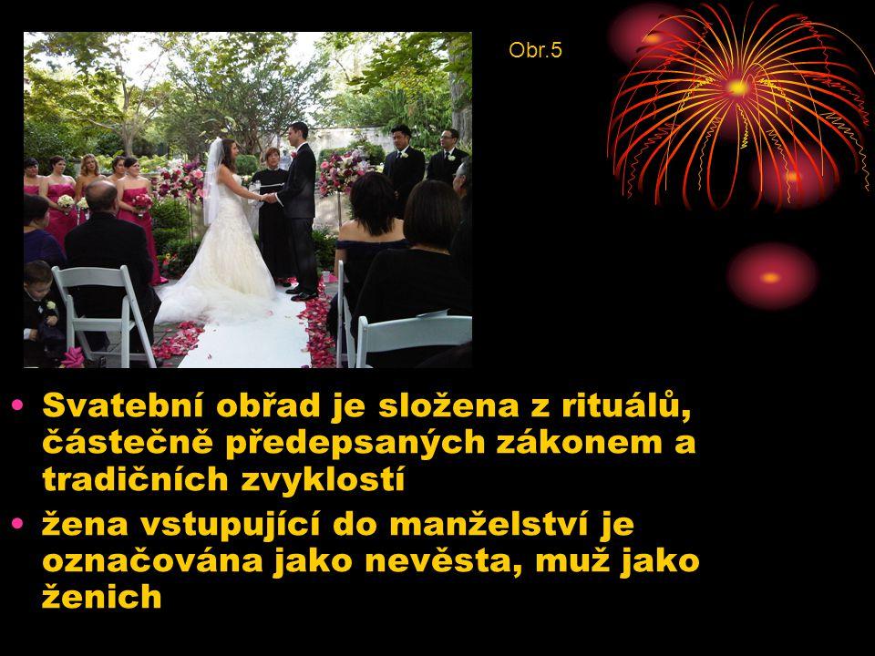 Svatební obřad je složena z rituálů, částečně předepsaných zákonem a tradičních zvyklostí žena vstupující do manželství je označována jako nevěsta, muž jako ženich Obr.5