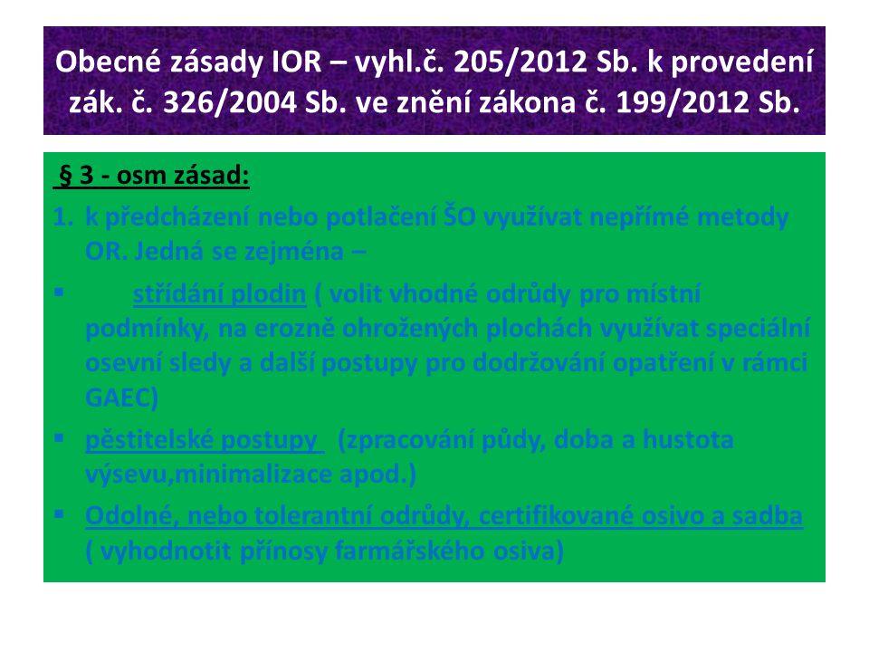 Obecné zásady IOR – vyhl.č. 205/2012 Sb. k provedení zák. č. 326/2004 Sb. ve znění zákona č. 199/2012 Sb. § 3 - osm zásad: 1.k předcházení nebo potlač