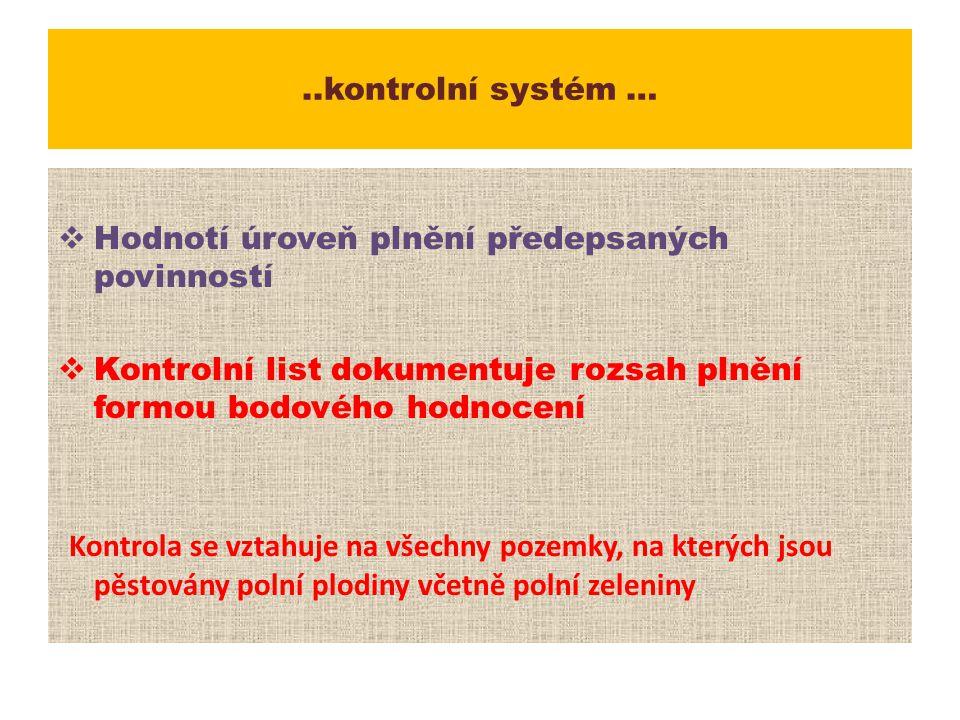 ..kontrolní systém …  Hodnotí úroveň plnění předepsaných povinností  Kontrolní list dokumentuje rozsah plnění formou bodového hodnocení Kontrola se