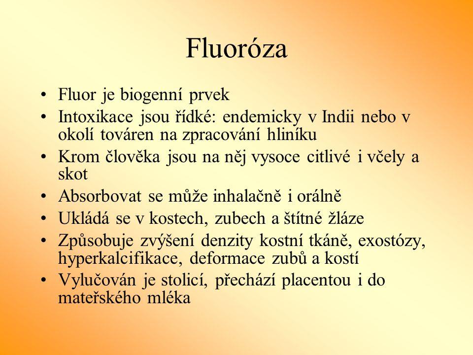 Fluoróza Fluor je biogenní prvek Intoxikace jsou řídké: endemicky v Indii nebo v okolí továren na zpracování hliníku Krom člověka jsou na něj vysoce c