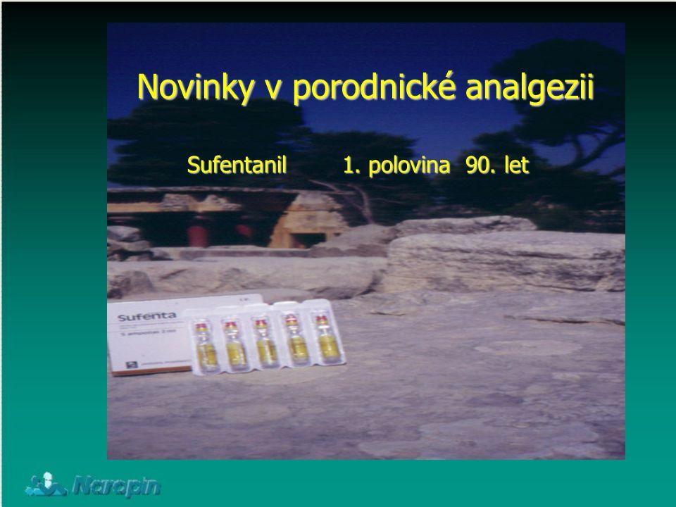 Novinky v porodnické analgezii Sufentanil 1. polovina 90. let