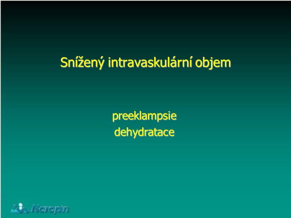 Snížený intravaskulární objem preeklampsiedehydratace