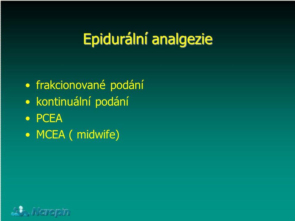 Epidurální analgezie frakcionované podání kontinuální podání PCEA MCEA ( midwife)