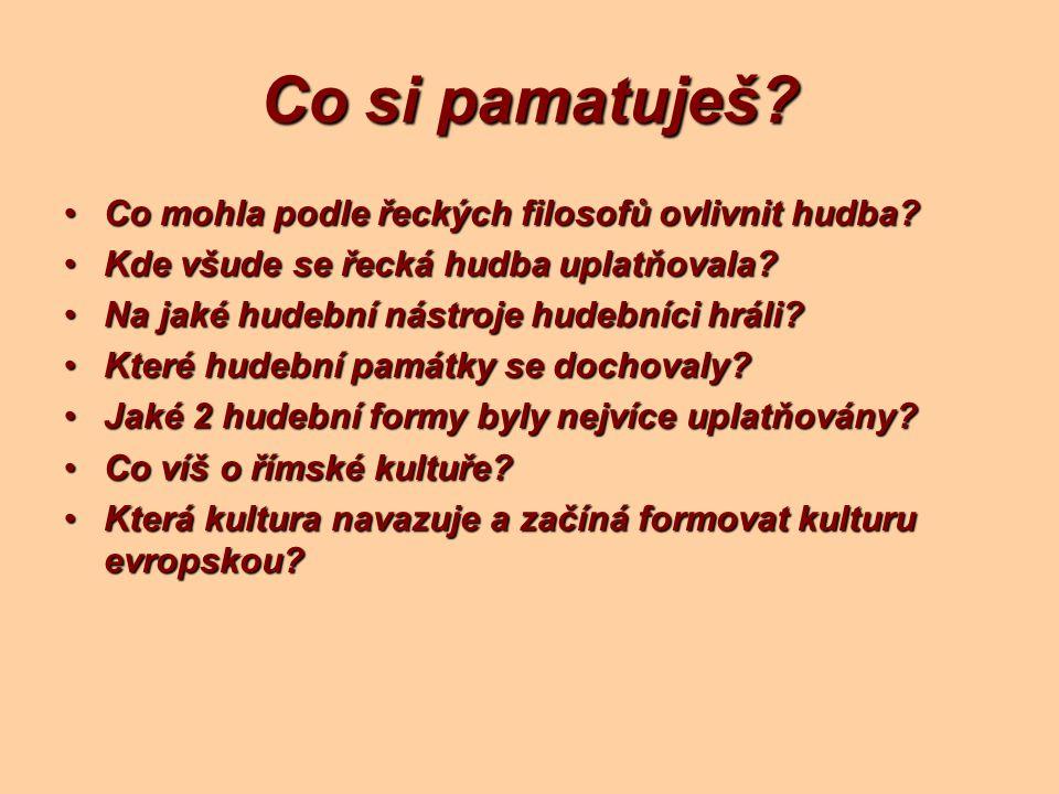Co si pamatuješ? Co mohla podle řeckých filosofů ovlivnit hudba?Co mohla podle řeckých filosofů ovlivnit hudba? Kde všude se řecká hudba uplatňovala?K