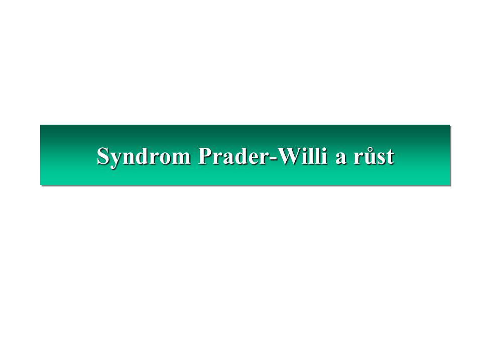 Syndrom Prader-Willi Léčba růstovým hormonem Monitorování léčby Klinika- auxologické parametry: Klinika- auxologické parametry: výška, hmotnost, poměr hmotnost/výška, kostní věk výška, hmotnost, poměr hmotnost/výška, kostní věk stanovení tělesného složení (tuková vs.