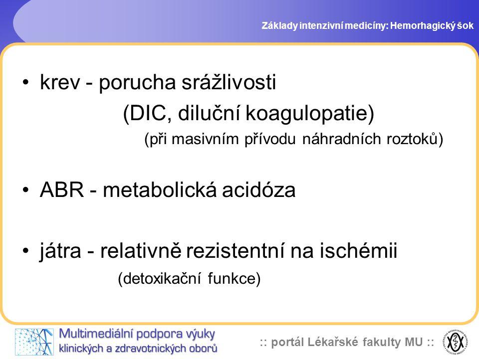 :: portál Lékařské fakulty MU :: krev - porucha srážlivosti (DIC, diluční koagulopatie) (při masivním přívodu náhradních roztoků) ABR - metabolická ac