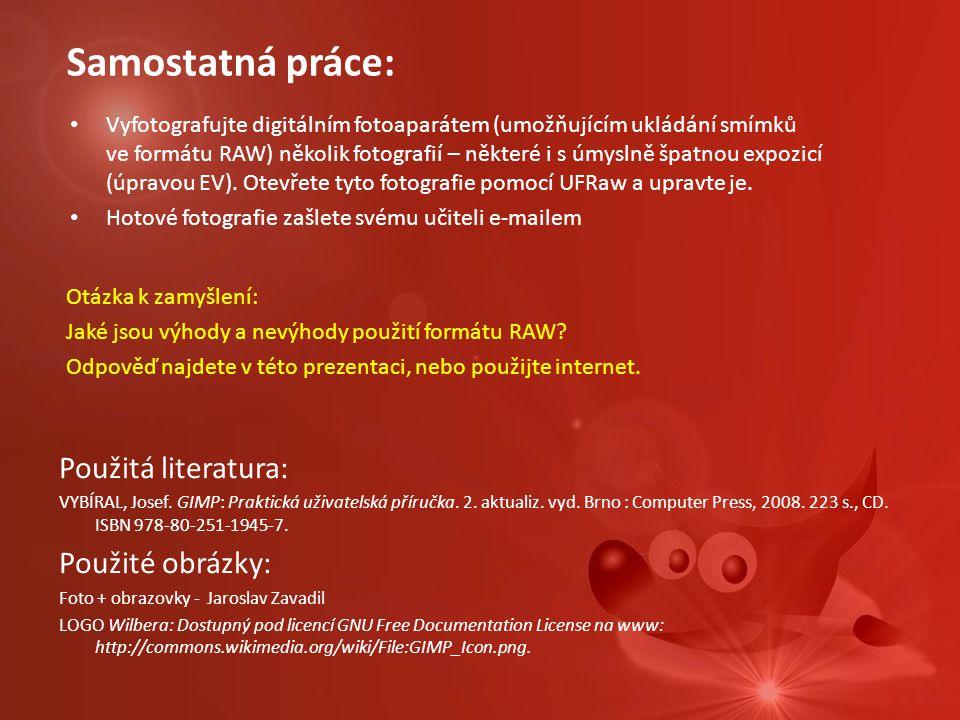 Použitá literatura: VYBÍRAL, Josef. GIMP: Praktická uživatelská příručka. 2. aktualiz. vyd. Brno : Computer Press, 2008. 223 s., CD. ISBN 978-80-251-1