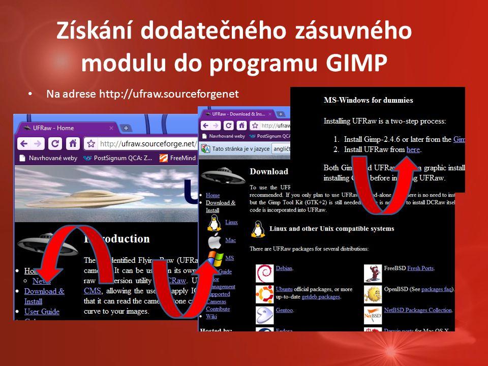 Na adrese http://ufraw.sourceforgenet Získání dodatečného zásuvného modulu do programu GIMP