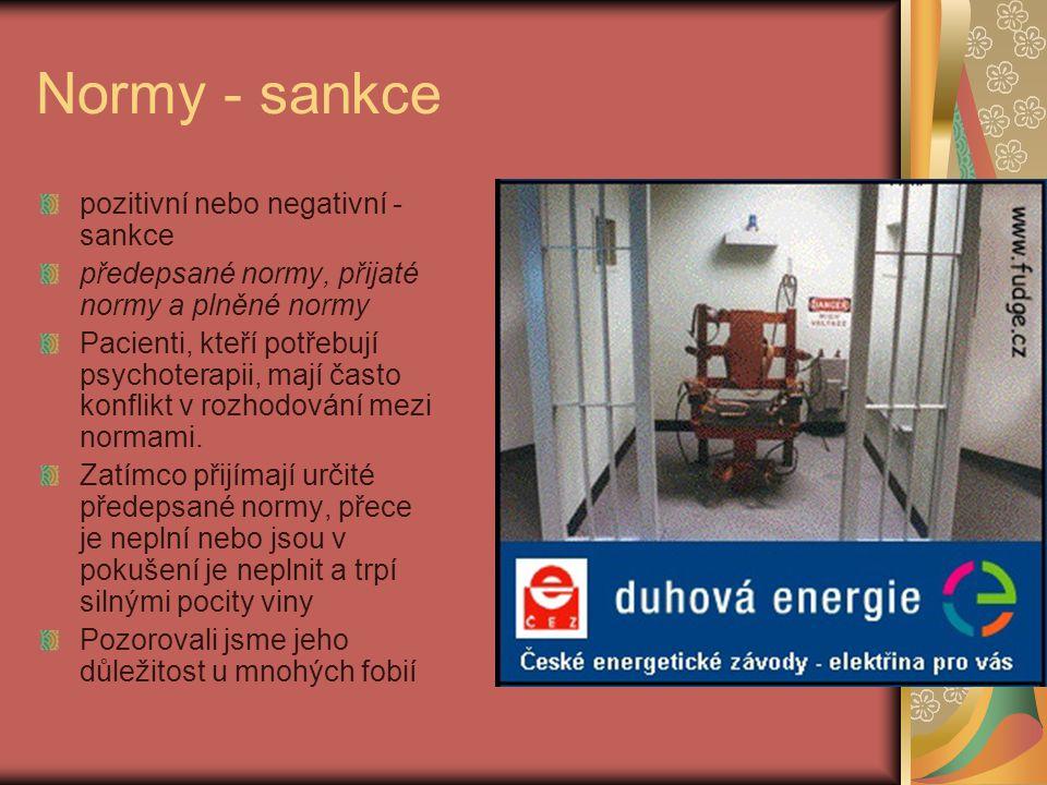 Normy - sankce pozitivní nebo negativní  sankce předepsané normy, přijaté normy a plněné normy Pacienti, kteří potřebují psychoterapii, mají často ko