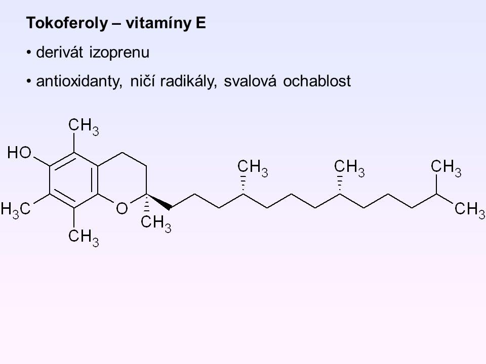Tokoferoly – vitamíny E derivát izoprenu antioxidanty, ničí radikály, svalová ochablost
