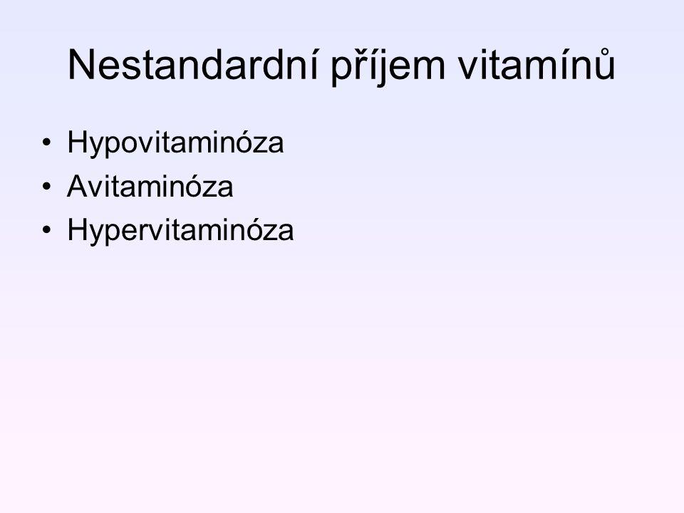Nestandardní příjem vitamínů Hypovitaminóza Avitaminóza Hypervitaminóza