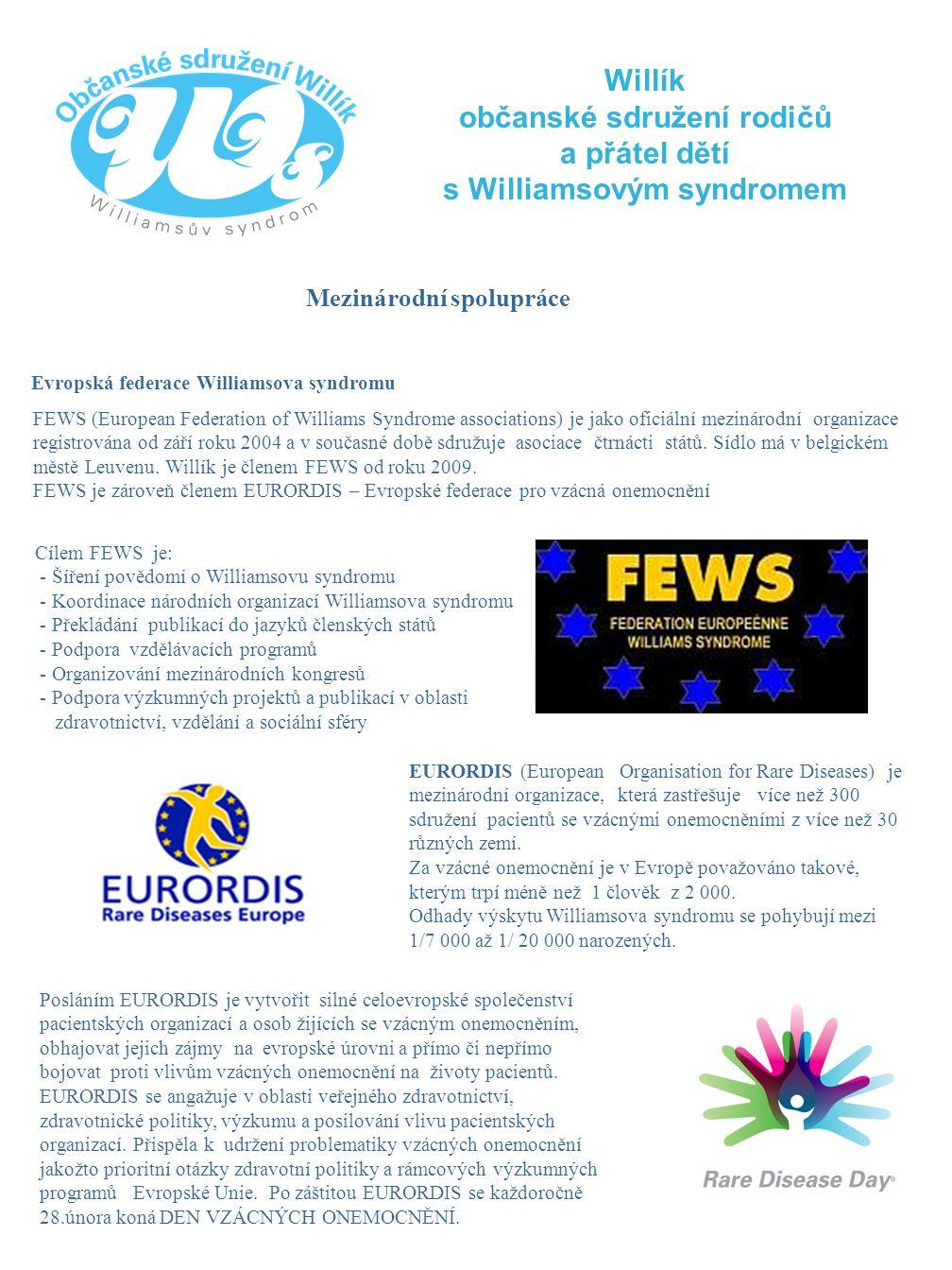 Willík občanské sdružení rodičů a přátel dětí s Williamsovým syndromem Evropská federace Williamsova syndromu FEWS (European Federation of Williams Sy