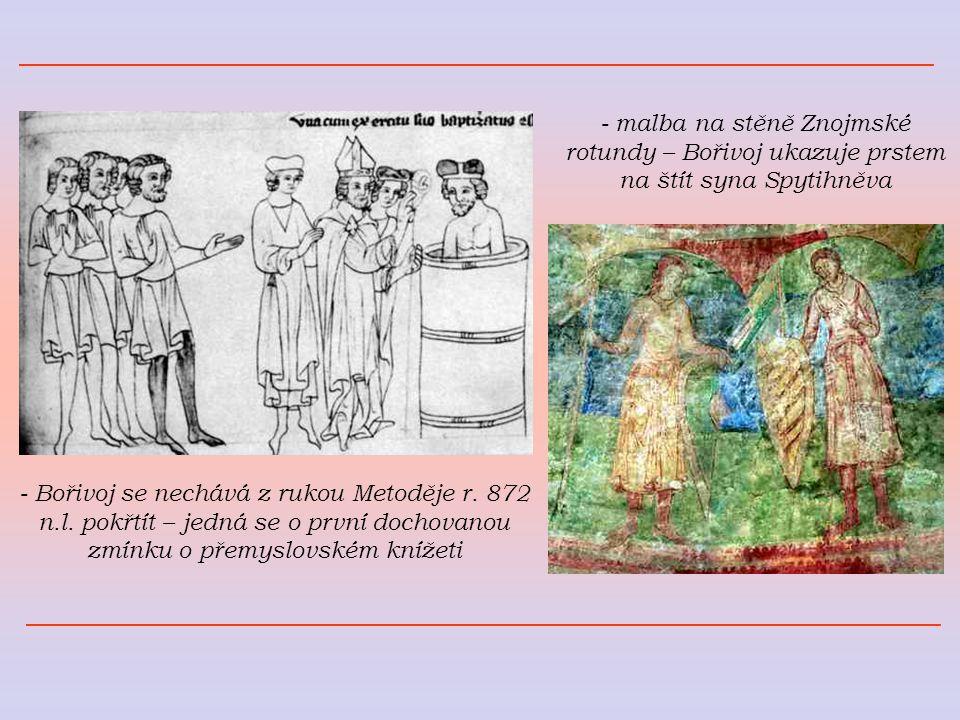 - malba na stěně Znojmské rotundy – Bořivoj ukazuje prstem na štít syna Spytihněva - Bořivoj se nechává z rukou Metoděje r. 872 n.l. pokřtít – jedná s
